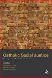 Catholic Social Justice : Theological and Practical Explorations, Bernard Hoose, Gerard Mannion, 0567045420