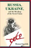 Russia, Ukraine and the Breakup of the Soviet Union, Szporluk, Roman, 0817995420
