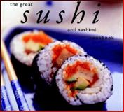 The Great Sushi and Sashimi Cookbook, Masakazu Hori and Kazu Takahashi, 1552855422