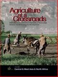 Agriculture at a Crossroads : Central and West Asia and North Africa, International Assessment of Agricultural Knowledge, Science, and Technology, 159726542X