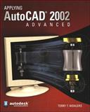 Applying AutoCAD 2002 Advanced, Wohlers, Terry T., 0078285429