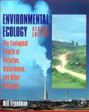 Environmental Ecology : The Ecological Effects of Pollution, Disturbance, and Other Stresses, Freedman, Bill, 0122665422