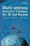 Multi-Antenna Transceiver Techniques for 3G and Beyond, Hottinen, Ari and Tirkkonen, Olav, 0470845422