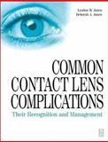 Common Contact Lens Complications : Their Recognition and Management, Jones, Lyndon and Jones, Deborah, 0750635428