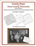 Family Maps of Dunn County, Wisconsin, Deluxe Edition : With Homesteads, Roads, Waterways, Towns, Cemeteries, Railroads, and More, Boyd, Gregory A., 1420315420