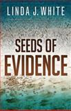 Seeds of Evidence, Linda J. White, 1426735421