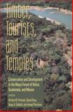 Timber, Tourists, and Temples : Conservation and Development in the Maya Forest of Belize Guatemala and Mexico, , 1559635428