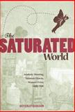 The Saturated World : Aesthetic Meaning, Intimate Objects, Women's Lives, 1890-1940, Gordon, Beverly, 1572335424
