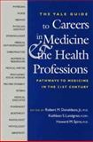 The Yale Guide to Careers in Medicine and the Health Professions : Pathways to Medicine in the 21st Century, , 0300095422
