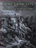 Dore's Knights and Medieval Adventure, Gustave Doré, 048646542X