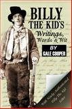 Billy the Kid's Writings, Words, and Wit, Gale Cooper, 0984505423