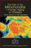 The Role of the Mitochondria in Human Aging and Disease 9781573315425
