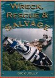 Wreck, Rescue and Salvage, Dick Jolly, 190444542X