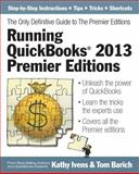 Running QuickBooks 2013 Premier Editions, Kathy Ivens and Tom Barich, 1932925422
