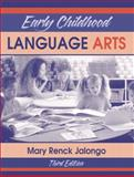 Early Childhood Language Arts, Jalongo, Mary Renck, 0205355420
