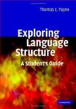 Exploring Language Structure, Payne, Thomas, 052185542X