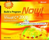 Microsoft Visual C# 2008 : Build a Program Now!, Pelland, Patrice, 0735625425