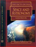 The Facts on File Space and Astronomy Handbook, Joseph A. Angelo, 0816045429