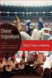 Divine Inspirations : Music and Islam in Indonesia, , 019538542X