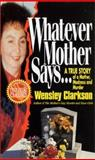 Whatever Mother Says..., Wensley Clarkson, 0312955421