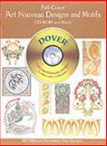 Full-Color Art Nouveau Designs and Motifs, Dover Publications Inc. Staff, 0486995429