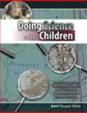 Doing Science with Children, Miele, Eleanor, 0757565425
