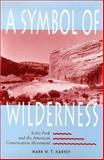 A Symbol of Wilderness : Echo Park and the American Conservation Movement, Harvey, Mark W., 0826315429