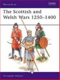 The Scottish and Welsh Wars 1250-1400, Christopher Rothero, 0850455421