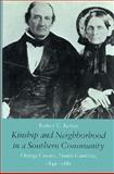 Kinship and Neighborhood in a Southern Community : Orange County, North Carolina, 1849-1881, Kenzer, Robert C., 0870495429