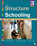 The Structure of Schooling : Readings in the Sociology of Education, Arum, Richard and Beattie, Irenee R., 1452205426