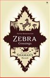 Zebra Crossings : Tales from the Shaman's Record, Merrington, Peter, 177009542X