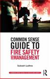 Common Sense Guide to Fire Safety and Management, Ludhra, Subash, 0415835429