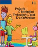 Projects for Integrating Technology in Your K-2 Curriculum 9780619255428
