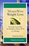 MoneyWise Weight Loss, Kimberly Floyd, 0979005426