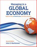 Managing in a Global Economy : Demystifying International Macroeconomics, Marthinsen, John E., 128505542X