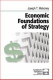 Economic Foundations of Strategy, Mahoney, Joseph T., 1412905427