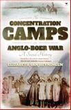 The Concentration Camps of the Anglo-Boer War, Elizabeth van Heyningen, 1431405426