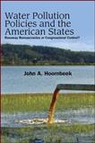 Water Pollution Policies and the American States : Runaway Bureaucracies or Congressional Control?, Hoornbeek, John, 1438435428