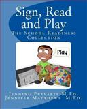 Sign, Read and Play, Jenning Prevatte and Jennifer Matthews, 1492965421