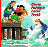 Uncle Farley's False Teeth, Alice Walsh, 1550375423