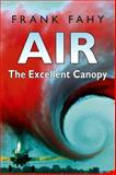 Air : The Excellent Canopy, Fahy, Frank, 1904275427