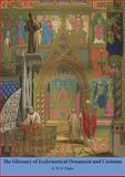 The Glossary of Ecclesiastical Ornament and Costume, Pugin, A. W. N., 1904965423