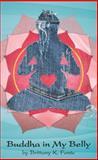 Buddha in My Belly, Brittany K. Fonte, 1933435429