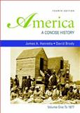America to 1877 : A Concise History, Henretta, James A. and Brody, David, 0312485425