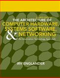 The Architecture of Computer Hardware and System Software : An Information Technology Approach, Englander, Irv, 0471715425