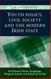 Youth Policy, Civil Society and the Modern Irish State, Powell, Fred and Geoghegan, Martin, 0719095425