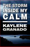 The Storm Inside My Calm, Kaylene Granado, 1462635423
