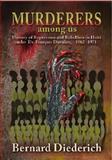 Murderers among Us, Bernard Diederich, 1558765425