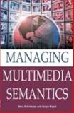 Managing Multimedia Semantics, , 1591405424