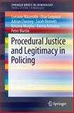 Procedural Justice and Legitimacy in Policing, Mazerolle, Lorraine and Sargeant, Elise, 3319045423